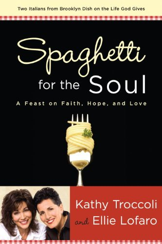 Spaghetti for the Soul: A Feast of Faith, Hope and Love (English Edition)