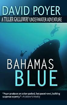 BAHAMAS BLUE (The Tiller Galloway Novels Book 2) by [David Poyer]