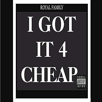 I Got it 4 Cheap