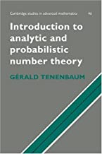 Introduction to Analytic and Probabilistic Number Theory (Cambridge Studies in Advanced Mathematics)