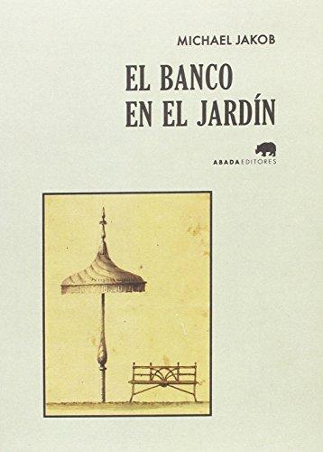 El banco en el jardín (Lecturas de Historia del arte y de la arquitectura)