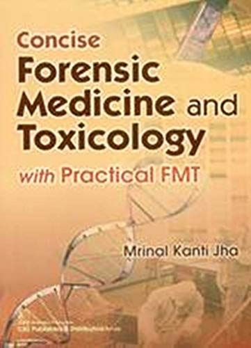 Concise Forensic Medicine and Toxicology With Practical FMT