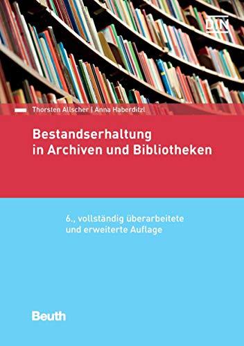 Bestandserhaltung und Dokumentation in Archiven und Bibliotheken: Paket: Normen-Handbuch