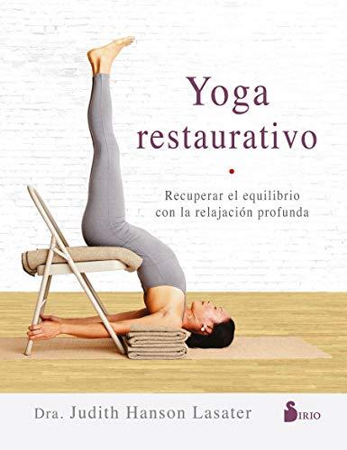 Yoga restaurativo: Recuperar el equilibrio con la relajación profunda