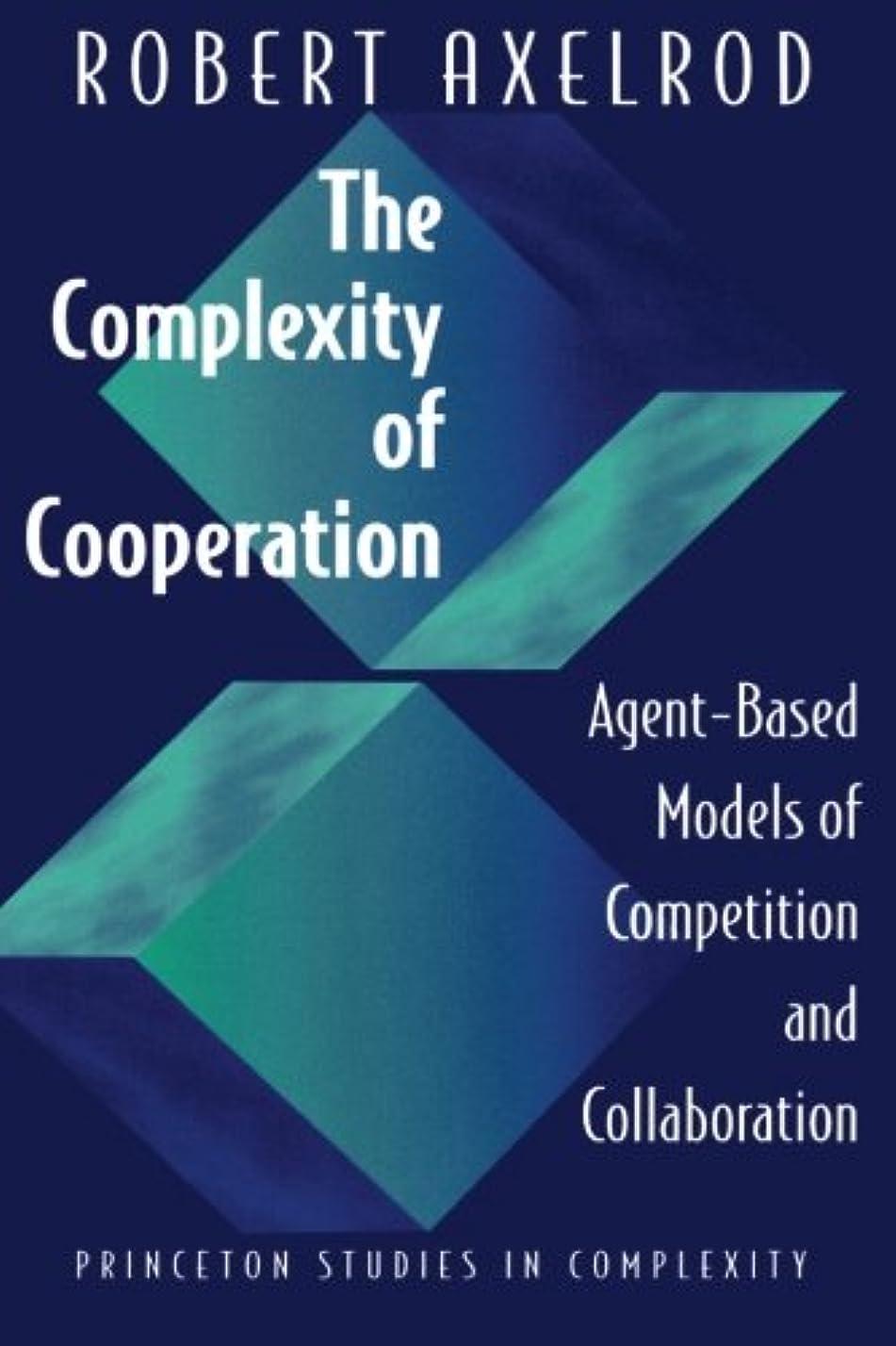 素朴なクーポン卒業The Complexity of Cooperation: Agent-Based Models of Competition and Collaboration (Princeton Studies in Complexity)