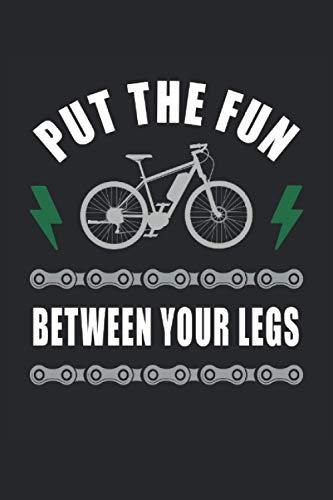 Put The Fun Between Your Legs Ebike Elektrofahrrad Akku Batterie Radsport: Notizbuch - Notizheft - Notizblock - Tagebuch - Planer - Kariert - ... 6 x 9 Zoll (15.24 x 22.86 cm) - 120 Seiten