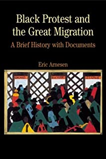 Black Protest and the Great Migration: A Brief History with Documents (The Bedford Series in History and Culture)