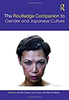 The Routledge Companion to Gender and Japanese Culture (Routledge Companions to Gender)
