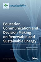 Education, Communication and Decision Making on Renewable and Sustainable Energy