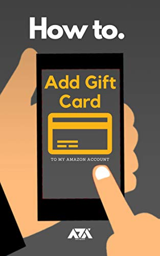 Amazon Com Add Gift Card To My Amazon Account Simplified Steps On How To Redeem Gift Card To My Account With Screenshots Ebook Reads Arx Kindle Store