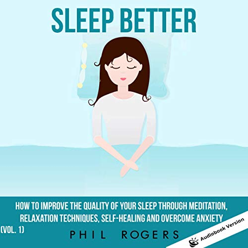 Sleep Better, Volume 1 Audiobook By Phil Rogers cover art
