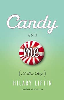 Candy and Me: A Love Story by [Hilary Liftin]