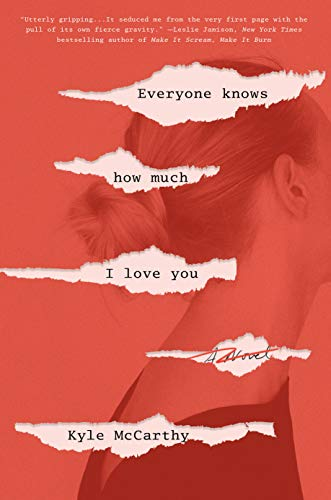 Everyone Knows How Much I Love You: A Novel
