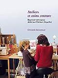 Ateliers et coins couture - Organiser son espace dédié aux travaux d'aiguilles