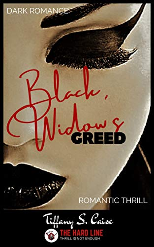 Black Widow´s Greed : Dark Romance & Romantic Thrill