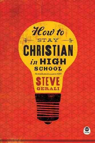 [(How to Stay Christian in High School)] [By (author) Dr Steve Gerali] published on (December, 2014)