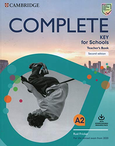 Complete Key for Schools Teacher's Book with Downloadable Class Audio and Teacher's Photocopiable Worksheets [Lingua inglese]
