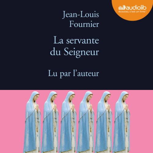 La servante du seigneur                   By:                                                                                                                                 Jean-Louis Fournier                               Narrated by:                                                                                                                                 Jean-Louis Fournier                      Length: 1 hr and 27 mins     Not rated yet     Overall 0.0