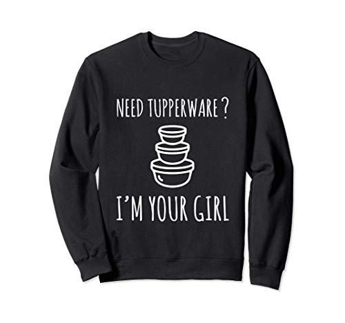 Necesidad de Tupperware yo soy tu chica Sudadera