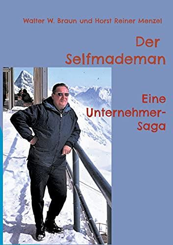 Der Selfmademan: Eine Unternehmer-Saga