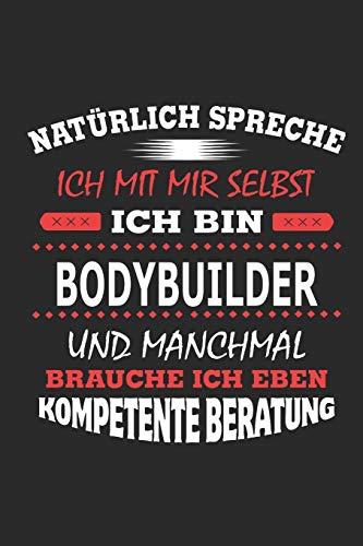 Natürlich spreche ich mit mir selbst Ich bin Bodybuilder und manchmal brauche ich eben kompetente Beratung: Notizbuch mit 110 linierten Seiten, ... in Form eines Schild bzw. Poster möglich