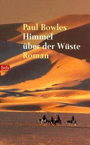 Himmel über der Wüste. von Bowles. Paul (2002) Taschenbuch