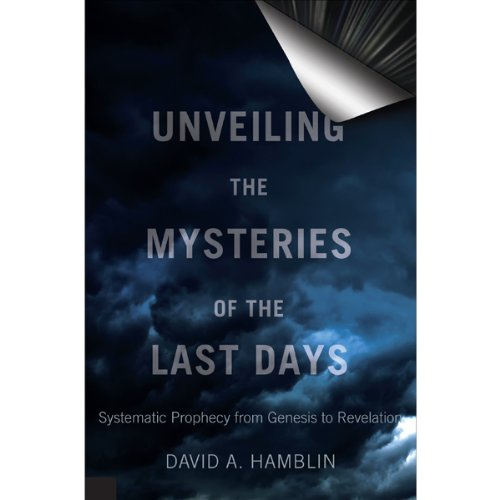 Unveiling the Mysteries of the Last Days audiobook cover art