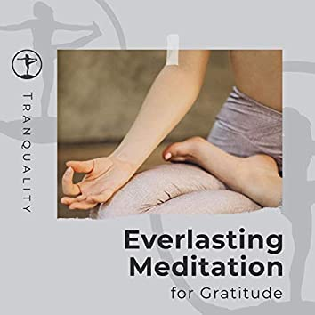 Everlasting Meditation for Gratitude