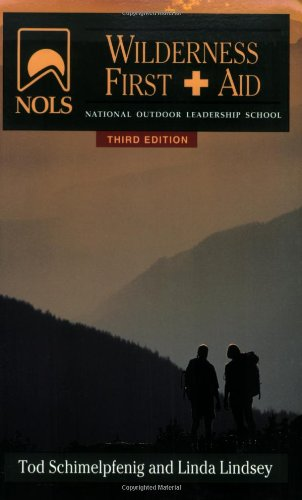 NOLS Wilderness First Aid: 3rd Edition (NOLS Library)