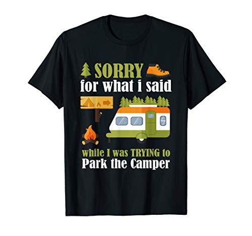 Camping Sorry What I Said While Park Camper T-Shirt