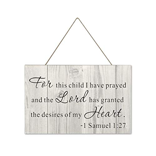 Hanging Wooden Sign, Wood Plaque Sign Farmhouse Rustic Home Decor Wall Art with Inspiring Quote for This Child I Have Prayed and, 10 x 12 Inch