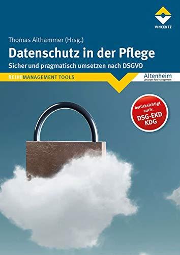 Datenschutz in der Pflege: Sicher und pragmatisch umsetzen nach DSGVO