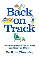 Back on Track - Self-Management Tips to Keep You Happy and Sane!