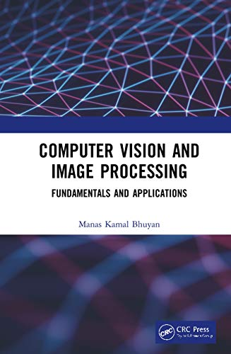 Compare Textbook Prices for Computer Vision and Image Processing: Fundamentals and Applications 1 Edition ISBN 9780815370840 by Bhuyan, Manas Kamal