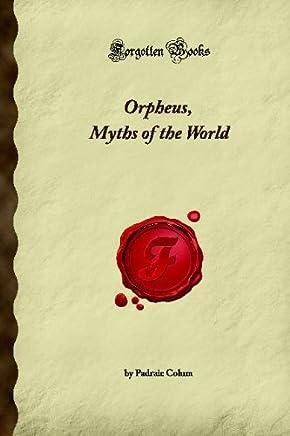Orpheus, Myths of the World (Forgotten Books)