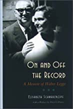 On and Off the Record: A Memoir of Walter Legge