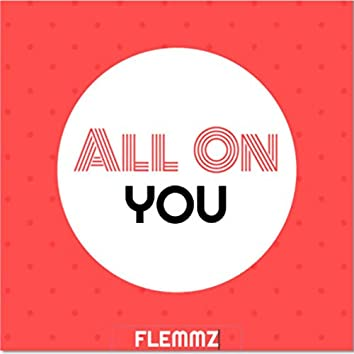 All On You