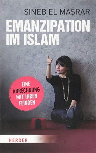 Emanzipation im Islam - Eine Abrechnung mit ihren Feinden (Herder Spektrum)
