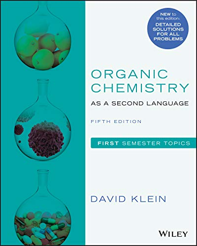 Compare Textbook Prices for Organic Chemistry as a Second Language: First Semester Topics 5 Edition ISBN 9781119493488 by Klein, David R.