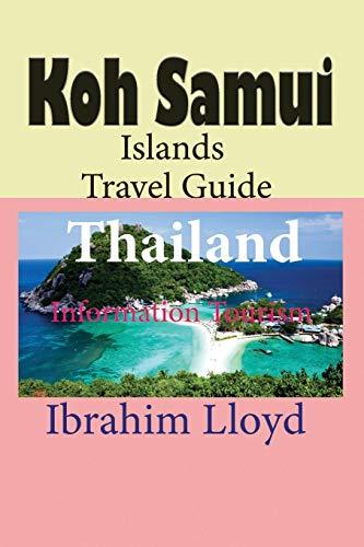 Koh Samui Islands Travel Guide, Thailand: Information Tourism