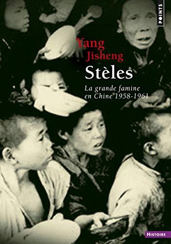 Stèles. La Grande Famine en Chine (1958-1961) (Points histoire)
