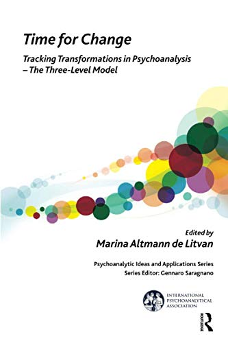 Time for Change: Tracking Transformations in Psychoanalysis - The Three-Level Model (The Internation