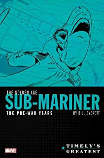 Timely's Greatest: The Golden Age Sub-Mariner By Bill Everett - The Pre-War Years Omnibus