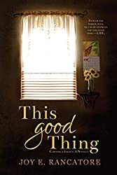 This Good Thing by Joy E. Rancatore book cover