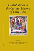 Contributions to the Cultural History of Early Tibet (Brill's Tibetan Studies Library)