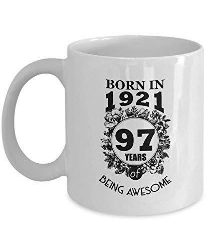 Alles Gute zum Geburtstag Oma Tasse 11 OZ Geboren 1921 97 Jahre Awesome 97 Jahre alt 1921 97. Geburtstag Geschenke für Oma von Tochter am Muttertag oder Weihnachten Keramik Kaffee Tasse Weiß