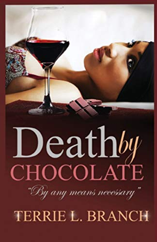Death by Chocolate: By any means necessary...