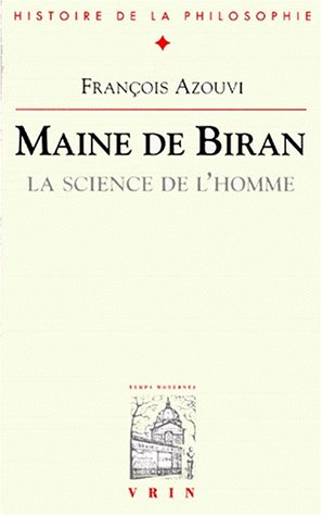 Maine De Biran: La Science De L'homme
