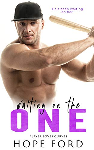 Waiting On The One (Player Loves Curves Book 3)