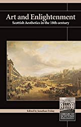Art and Enlightenment: Scottish Aesthetics in the 18th Century (Library of Scottish Philosophy) : Jonathan Friday